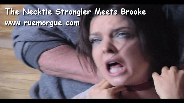 The Necktie Strangler Meets Brooke